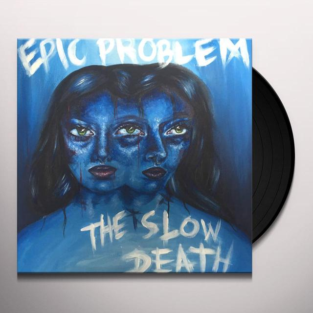 EPIC PROBLEM / SLOW DEATH Vinyl Record