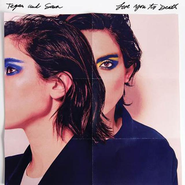 Tegan & Sara LOVE YOU TO DEATH Vinyl Record - Colored Vinyl
