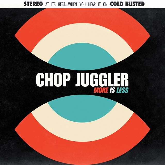 CHOP JUGGLER MORE IS LESS Vinyl Record