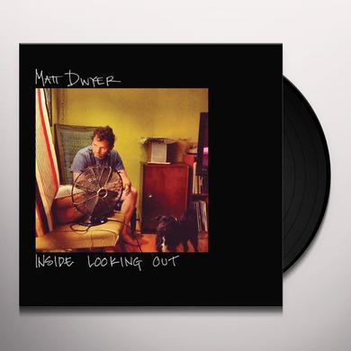 Matt Dwyer INSIDE LOOKING OUT Vinyl Record