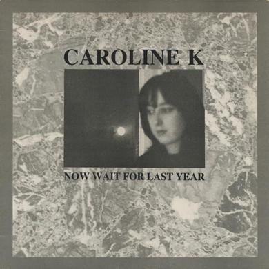 CAROLINE K NOW WAIT FOR LAST YEAR Vinyl Record
