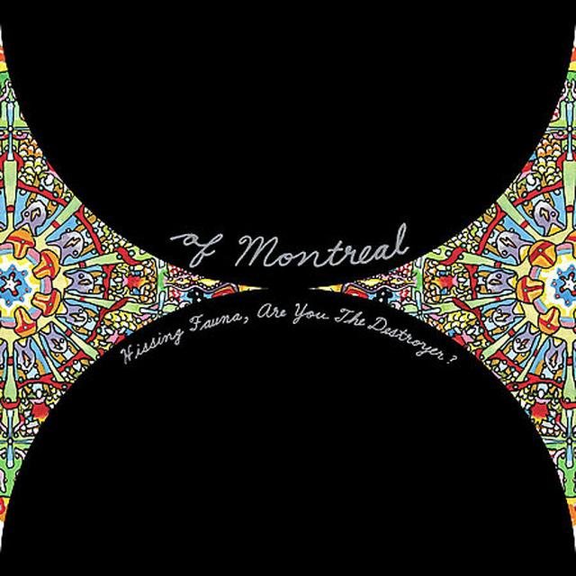 Of Montreal HISSING FAUNA ARE YOU THE DESTROYER Vinyl Record - Canada Import