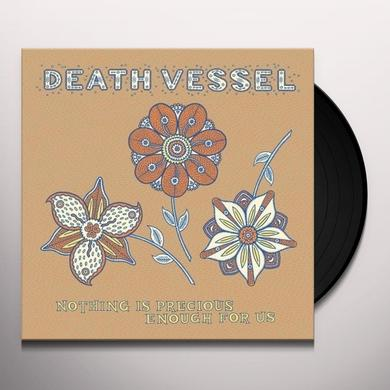 Death Vessel NOTHING IS PRECIOUS ENOUGH FOR US Vinyl Record