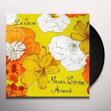 Sera NEVER COME AROUND Vinyl Record - Canada Import