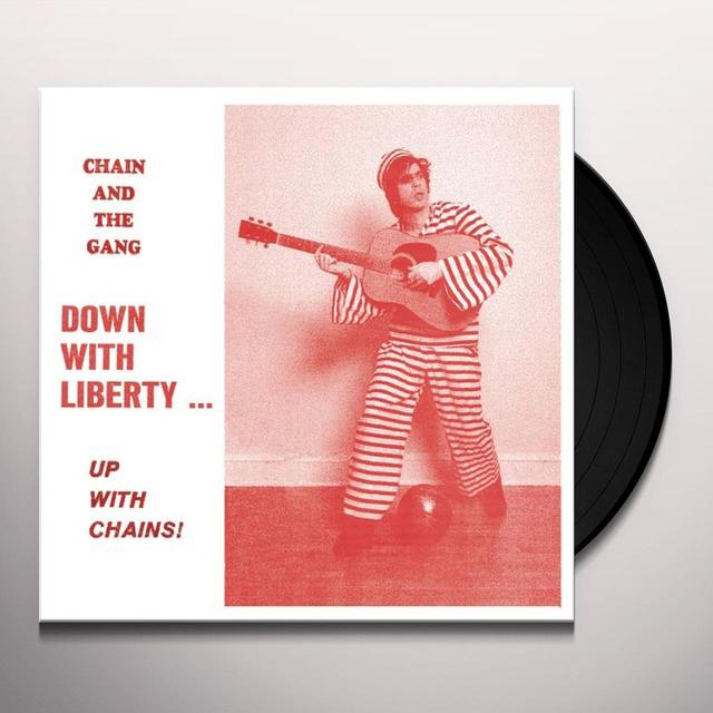 Chain & The Gang DOWN WITH LIBERTY: UP WITH CHAINS Vinyl Record - Canada Import