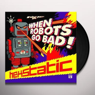 Hexstatic WHEN ROBOTS GO BAD Vinyl Record