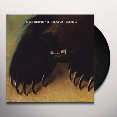 Jd Mcpherson LET THE GOOD TIMES ROLL Vinyl Record - Canada Import