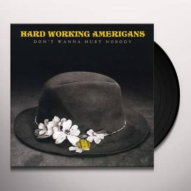 Hard Working Americans DON'T WANNA HURT NOBODY Vinyl Record - Canada Import