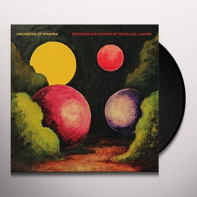 Orchestra Of Spheres BROTHERS AND SISTERS OF THE BLACK LAGOON Vinyl Record