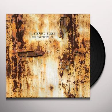 Eternal Sleep EMPTINESS OF Vinyl Record - Digital Download Included