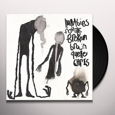 Quelle Chris LULLABIES FOR THE BROKEN BRAIN Vinyl Record