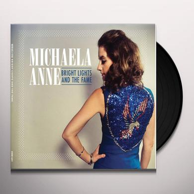 Michaela Anne BRIGHT LIGHTS AND THE FAME Vinyl Record