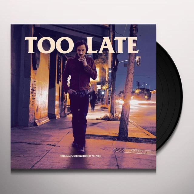 Robert Allaire TOO LATE / O.S.T. Vinyl Record - Gatefold Sleeve, Digital Download Included