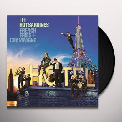 HOT SARDINES FRENCH FRIES & CHAMPAGNE Vinyl Record