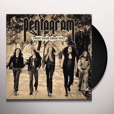 Pentagram FIRST DAZE HERE TOO Vinyl Record - Reissue