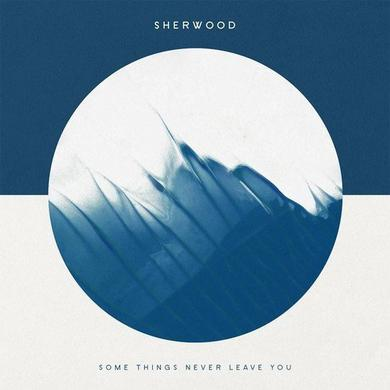 Sherwood SOME THINGS NEVER LEAVE YOU (VARIANT) Vinyl Record