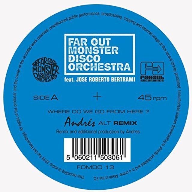 The Far Out Monster Disco Orchestra WHERE DO WE GO FROM HERE? ANDRES & LTJ XPERIENCE Vinyl Record