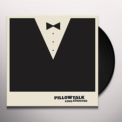 Pillowtalk LOVE ADDICTED Vinyl Record