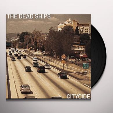 DEAD SHIPS CITYCIDE Vinyl Record