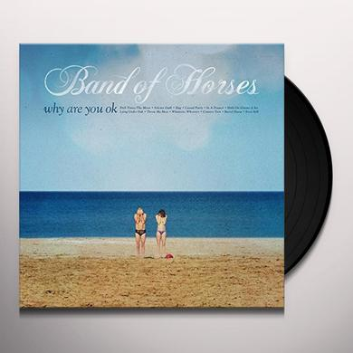 Band Of Horses WHY ARE YOU OK Vinyl Record