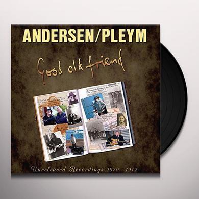 ANDERSEN / PLEYM GOOD OLD FRIEND Vinyl Record