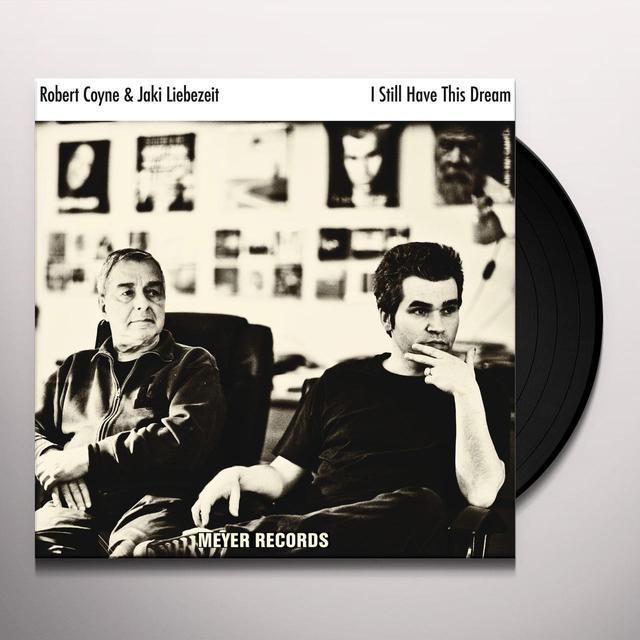 Robert Coyne I STILL HAVE THIS DREAM Vinyl Record