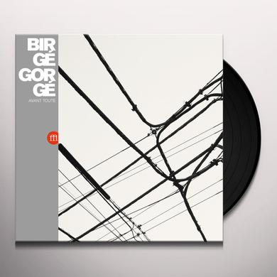 BIRGE GORGE AVANT TOUTE Vinyl Record