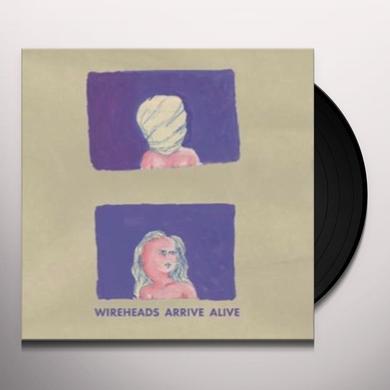 WIREHEADS ARRIVE ALIVE Vinyl Record