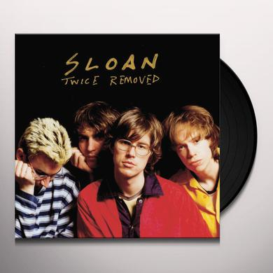 Sloan TWICE REMOVED Vinyl Record