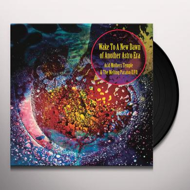 ACID MOTHERS TEMPLE / MELTING PARAISO U.F.O. WAKE TO THE NEW DAWN OF ANOTHER ASTRO ERA Vinyl Record