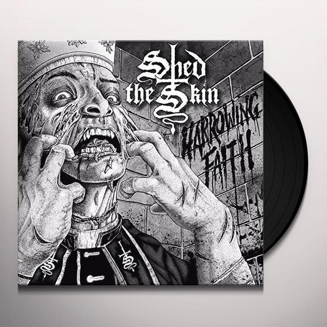 SHED THE SKIN HARROWING FAITH Vinyl Record