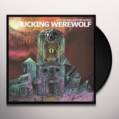 FUCKING WEREWOLF ASSO WHY DO YOU LOVE ME SATAN Vinyl Record