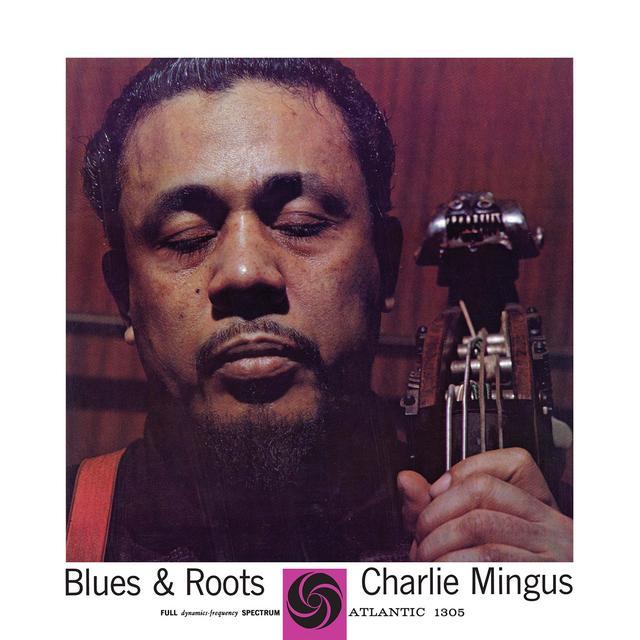 Charles Mingus BLUES & ROOTS Vinyl Record - Mono