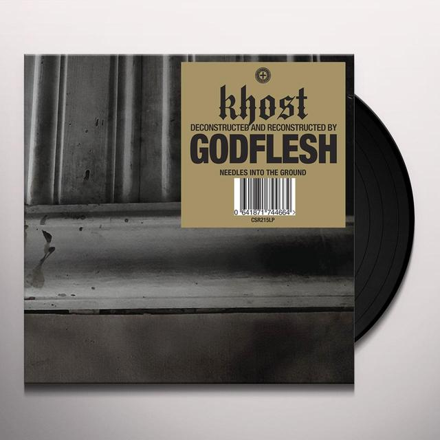 KHOST (DECONSTRUCTED & RECONSTRUCTED BY) GODFLESH NEEDLES INTO THE GROUND Vinyl Record - UK Import