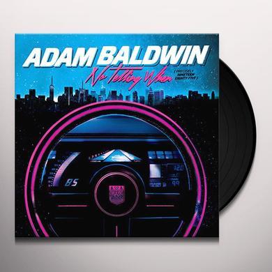 Adam Baldwin NO TELLING WHEN Vinyl Record - Canada Import