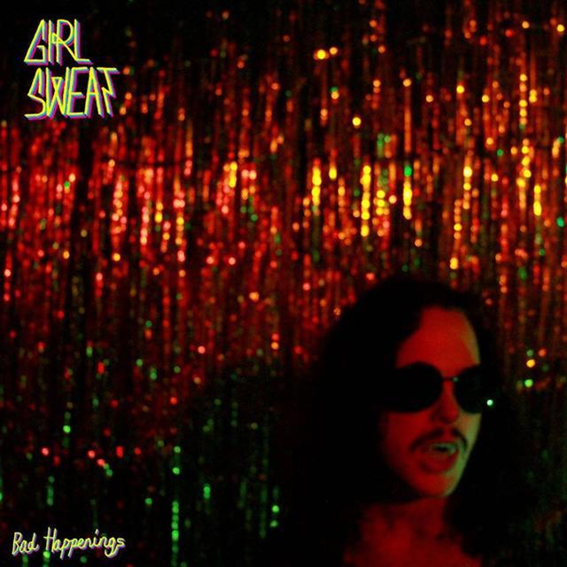 GIRL SWEAT BAD HAPPENINGS Vinyl Record