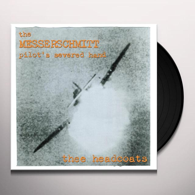 Thee Headcoats MESSERSCHMITT PILOT'S SEVERED HAND Vinyl Record