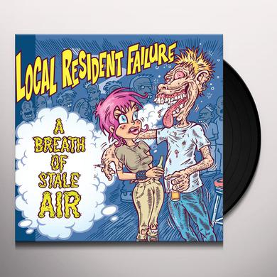LOCAL RESIDENT FAILURE BREATH OF STALE AIR Vinyl Record