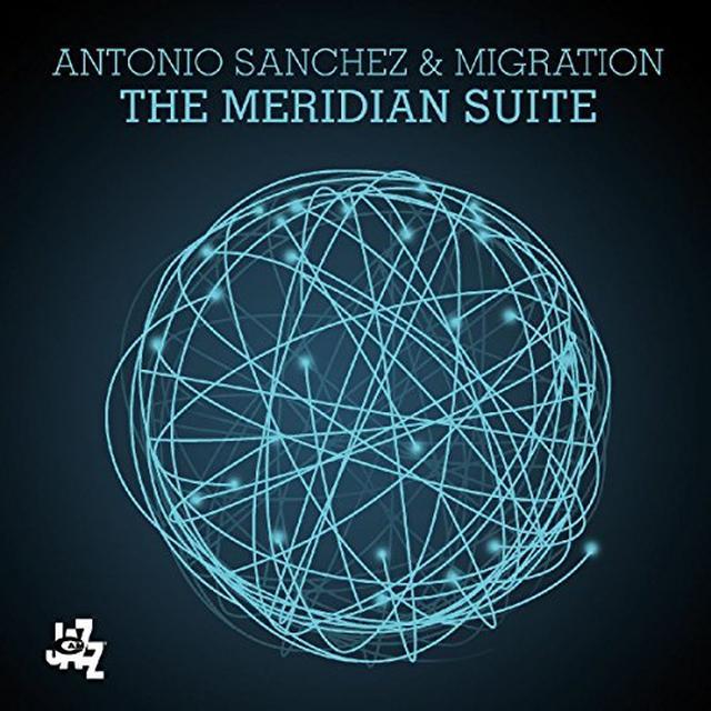 Antonio Sanchez & Migration MERIDIAN SUITE Vinyl Record - Italy Import