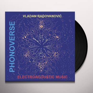 Vladan Radovanovic PHONOVERSE: ELECTROACOUSTIC MUSI Vinyl Record