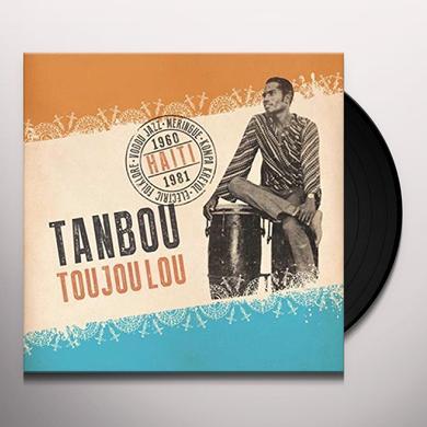 TANBOU TOUJOU LOU: HAITI 1960-1981 / VARIOUS Vinyl Record