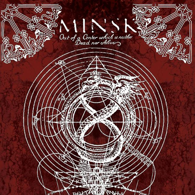 Minsk OUT OF A CENTER WHICH IS NEITHER DEAD NOR ALIVE Vinyl Record