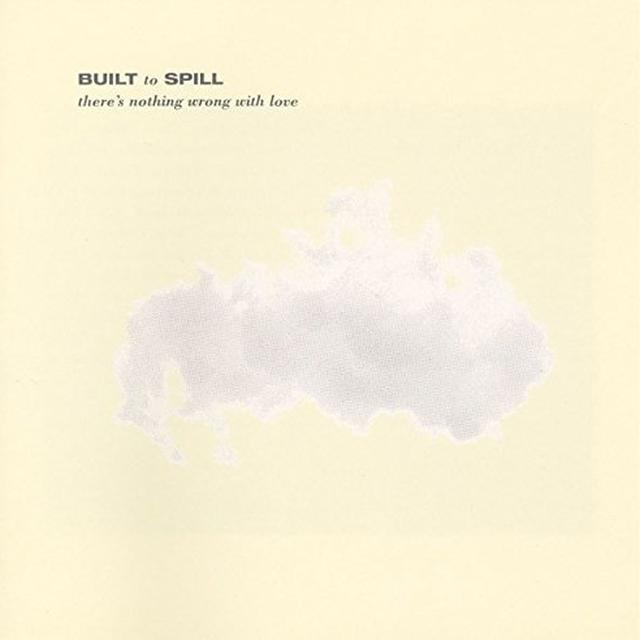 Built To Spill THERE'S NOTHING WRONG WITH LOVE Vinyl Record - Digital Download Included