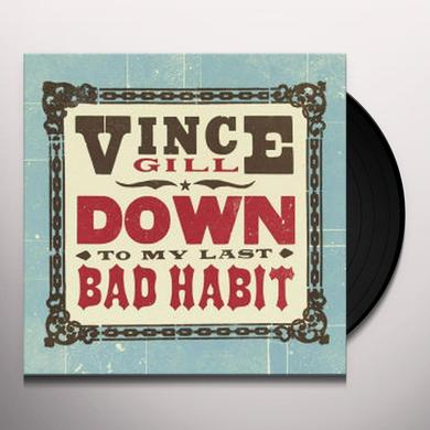 Vince Gill DOWN TO MY LAST BAD HABIT Vinyl Record