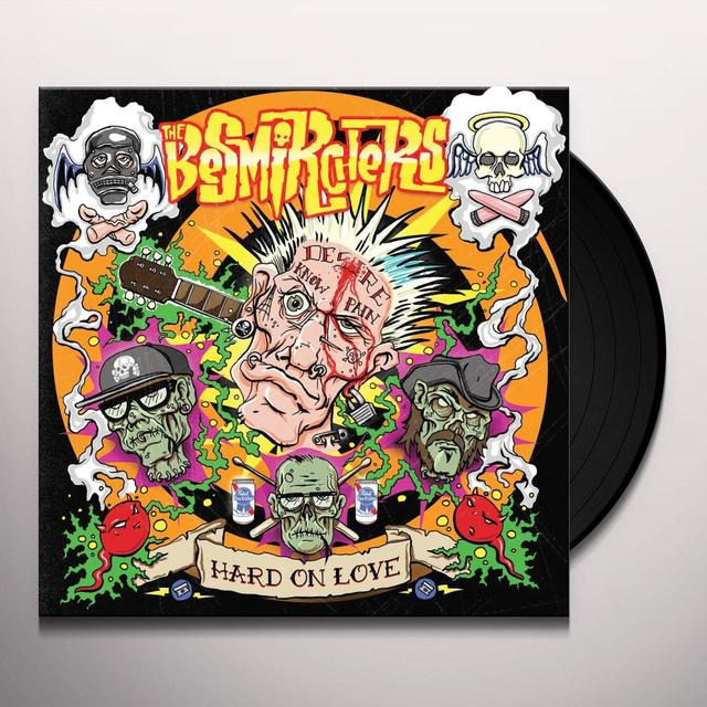 BESMIRCHERS HARD ON LOVE Vinyl Record