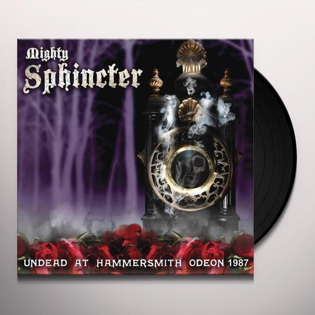 Mighty Sphincter UNDEAD AT HAMMERSMITH ODEON 1987 Vinyl Record