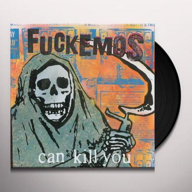FUCKEMOS CAN KILL YOU Vinyl Record