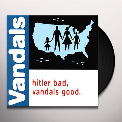 HITLER BAD VANDALS GOOD Vinyl Record