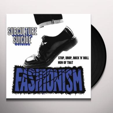 FASHIONISM SUBCULTURE SUICIDE Vinyl Record