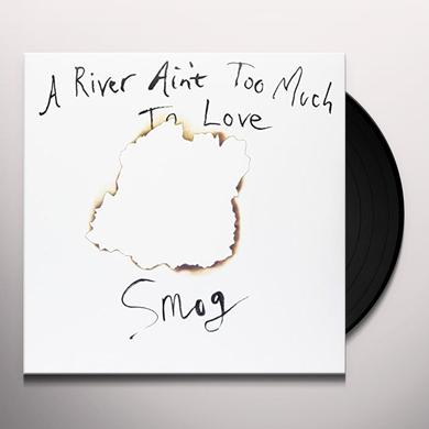Smog Records RIVER AIN'T TOO MUCH TO LOVE Vinyl Record
